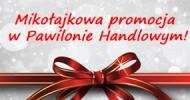 [reklama] Mikołajkowa promocja w Pawilonie Handlowym