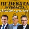 III Debata wyborcza – 23.10.2014 r. – transmisja