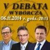 V Debata wyborcza – 6.11.2014 r. – transmisja