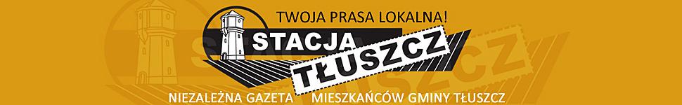 Stacja Tłuszcz – Twoja prasa lokalna! Gazeta miasta i gminy Tłuszcz || Dziennikarstwo obywatelskie