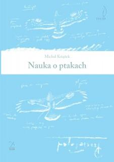 """Nauka o ptakach"" Michał Książek"